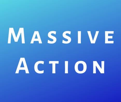Massive Action
