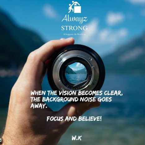 Focus And Believe In Vision!
