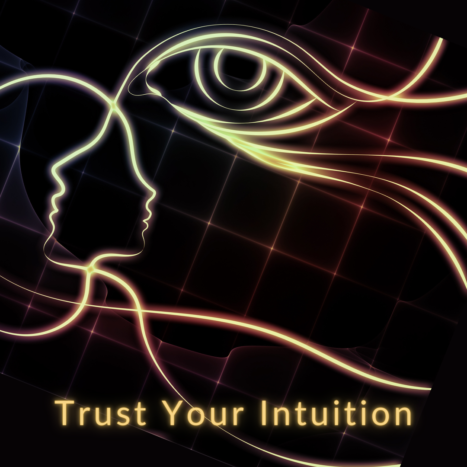 Intuition Is Always On Your Side – Are You Listening?