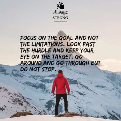 Focus On The Goal And Not Limitations