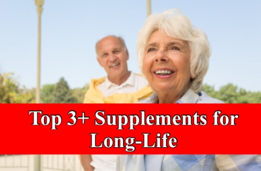 Top 3+ Supplements For Long-Life